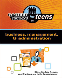 Career Ideas for Teens in Business, Management, and Administration