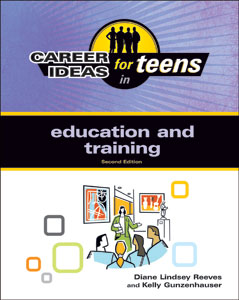 Career Ideas for Teens in Education and Training, 2nd Edition Human Resources, Recruiting, Training