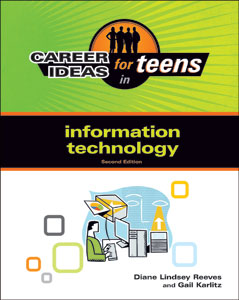 Career Ideas for Teens in Information Technology, 2nd Edition Computer Applications