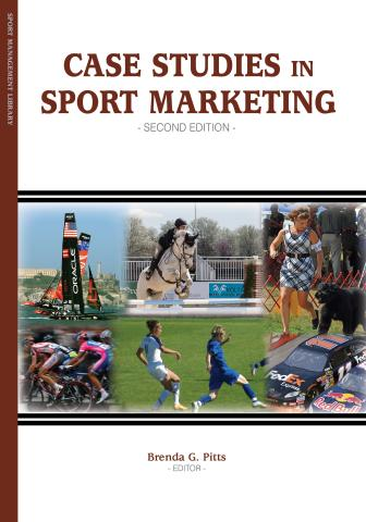 Case Studies in Sport Marketing, 2nd Edition