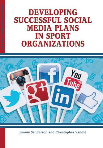 Developing Successful Social Media Plans in Sport Organizations Sports Marketing