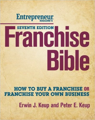 Franchise Bible, 7th Edition: How to Buy a Franchise or Franchise Your Own Business Entrepreneurship, Hospitality, Tourism