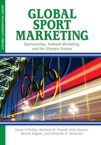 Global Sport Marketing: Sponsorship, Ambush Marketing, and the Olympic Games