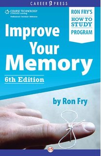 Improve Your Memory, 6th Edition Personal Development, Study Skills