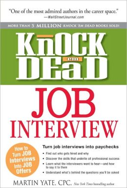 Knock em Dead Job Interview: How to Turn Job Interviews Into Job Offers Job Seeking, Employability, Job Application
