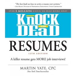 Knock em Dead Resumes, 12th Edition Job Seeking, Employability, Job Application