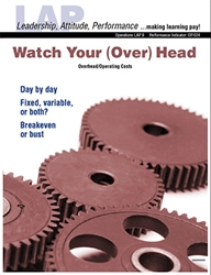 LAP-OP-009, Watch Your (Over) Head (Overhead/Operating Costs) (Download) OP:024, Operations, Budgeting, Recordkeeping, Financing