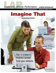 LAP-PD-012, Imagine That (Demonstrating Creativity) (Download) PD:012, Professional Development, Leadership, Entrepreneurship