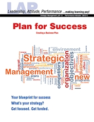 LAP-SM-013, Plan for Success (Creating a Business Plan) (Download) Strategic Management, Planning, Entrepreneurship, LAP-SM-002