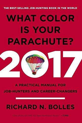 What Color Is Your Parachute? 2017: A Practical Manual for Job-Hunters and Career-Changers Personal Development, Careers