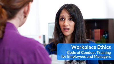 Workplace Ethics: Code of Conduct Training for Employees and Managers Management