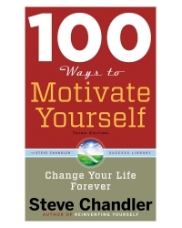 100 Ways to Motivate Yourself, 3rd Edition